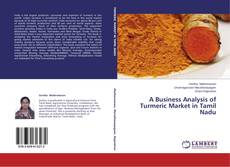 A Business Analysis of Turmeric Market in Tamil Nadu的封面