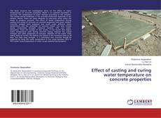 Bookcover of Effect of casting and curing water temperature on concrete properties