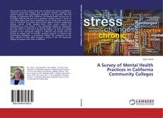 Bookcover of A Survey of Mental Health Practices in California Community Colleges