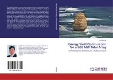 Couverture de Energy Yield Optimisation for a 600 MW Tidal Array