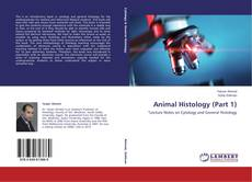 Bookcover of Animal Histology (Part 1)