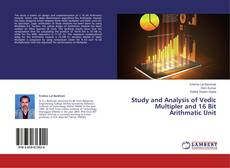 Bookcover of Study and Analysis of Vedic Multipler and 16 Bit Arithmatic Unit