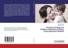Bookcover of Analysis of Nigerian Children Nutritional Status Using Bayesian Models
