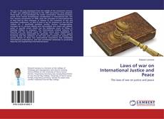Bookcover of Laws of war on International Justice and Peace