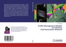 Copertina di Traffic Management Models For Wireless Communication Network