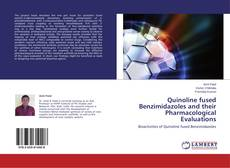Bookcover of Quinoline fused Benzimidazoles and their Pharmacological Evaluations