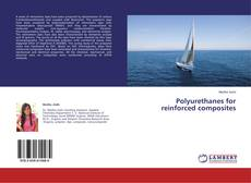 Bookcover of Polyurethanes for reinforced composites
