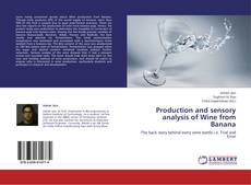 Bookcover of Production and sensory analysis of Wine from Banana