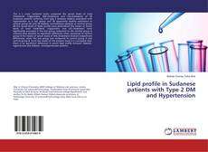 Lipid profile in Sudanese patients with Type 2 DM and Hypertension的封面