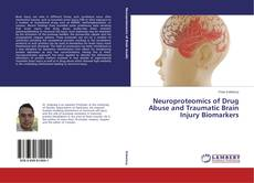 Couverture de Neuroproteomics of Drug Abuse and Traumatic Brain Injury Biomarkers