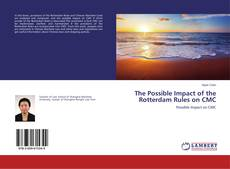 Bookcover of The Possible Impact of the Rotterdam Rules on CMC