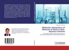 Copertina di Molecular Interactions of Mixtures of Diols in Non-Aqueous Solvents