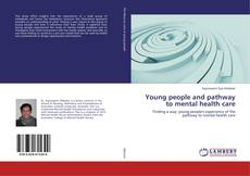 Capa do livro de Young people and pathway to mental health care