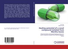 Capa do livro de Healing potential of a novel compound isolated from Mentha leaves