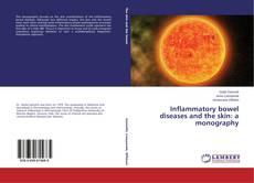Обложка Inflammatory bowel diseases and the skin: a monography