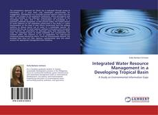 Bookcover of Integrated Water Resource Management in a Developing Tropical Basin