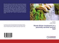 Waste-Water treatment in a passively aerated vertical bed的封面