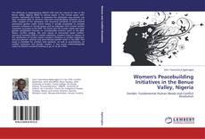 Bookcover of Women's Peacebuilding Initiatives in the Benue Valley, Nigeria