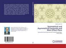 Bookcover of Symmetrical and Asymmetrical Factorials and Main Effect Plans