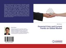 Financial Crisis and Current Trends on Global Market的封面
