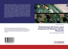 Bookcover of Performance Of Cross Layer Protocols Of Wireless Sensor Networks