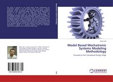 Bookcover of Model Based Mechatronic Systems Modeling Methodology