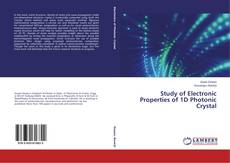 Bookcover of Study of Electronic Properties of 1D Photonic Crystal