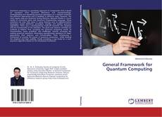 Bookcover of General Framework for Quantum Computing