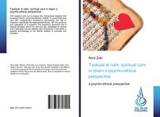 Bookcover of Tazkiyat al nafs: spiritual care in Islam a psycho-ethical perspective