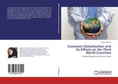 Portada del libro de Economic Globalization and Its Effects on the Third World Countries