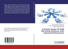 Bookcover of A Simple Design Of UWB Microstrip Antennas with Improved Performance