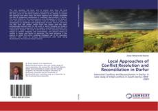 Bookcover of Local Approaches of Conflict Resolution and Reconciliation in Darfur