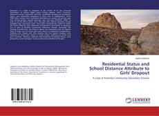 Bookcover of Residential Status and School Distance Attribute to Girls' Dropout