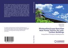 Bookcover of Photovoltaic/Loop-Heat-Pipe Heat Pump Techno for Low-Carbon Buildings