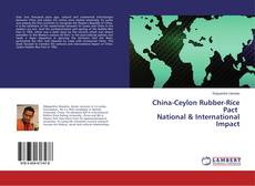 Bookcover of China-Ceylon Rubber-Rice Pact National & International Impact