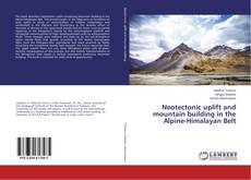 Neotectonic uplift and mountain building in the Alpine-Himalayan Belt的封面