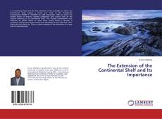 The Extension of the Continental Shelf and Its Importance kitap kapağı