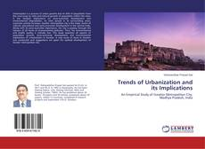 Bookcover of Trends of Urbanization and its Implications