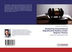Capa do livro de Analyzing International Adjudicative Bodies Under Regime Theory