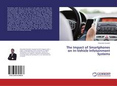 Bookcover of The Impact of Smartphones on In-Vehicle Infotainment Systems