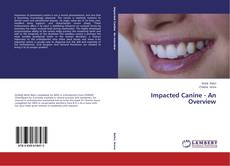 Bookcover of Impacted Canine - An Overview