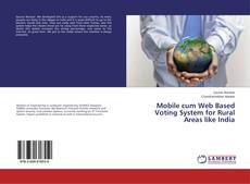 Bookcover of Mobile cum Web Based Voting System for Rural Areas like India