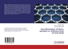 Bookcover of Oral Absorbtion of Nano-particles vs. Ordinary form of Iron Oxide