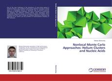 Обложка Nonlocal Monte Carlo Approaches: Helium Clusters and Nucleic Acids