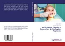 Bookcover of Oral Habits: Existence, Prevention & Elimination Regimens