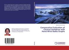Comparative Evaluation of Cervical Vertebrae with Hand Wrist Radio Graphs kitap kapağı