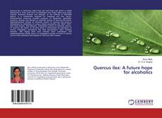 Capa do livro de Quercus ilex: A future hope for alcoholics