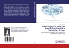Bookcover of Tamil Linguistic Tools and English-Tamil Machine Translation System