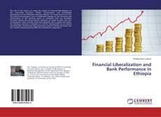 Financial Liberalization and Bank Performance in Ethiopia kitap kapağı