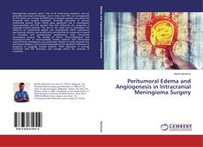 Bookcover of Peritumoral Edema and Angiogenesis in Intracranial Meningioma Surgery